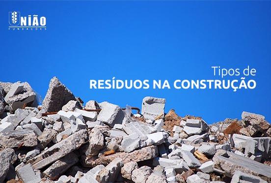 tipos de resíduos da construção